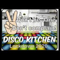 With CHARITY - Kids Disco Kitchen - Don't be a Jane, Don't complain T Shirt £8.00 Design